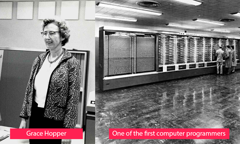 Grace Hopper - one of the first programmers