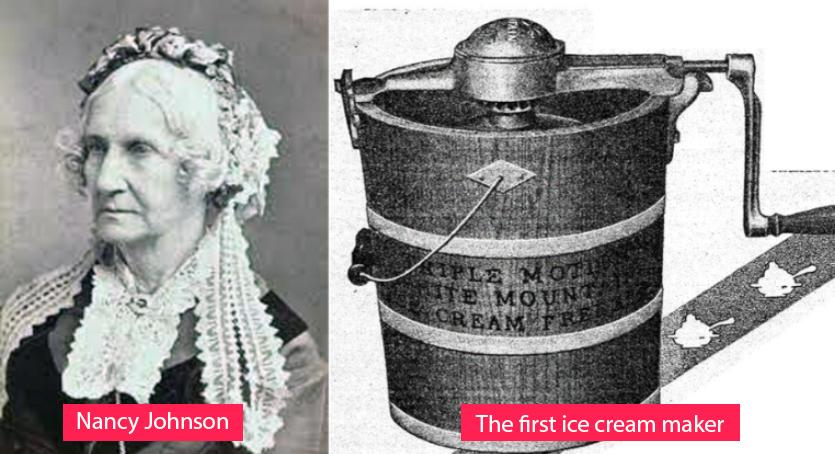 Nancy Johnson - the first ice cream maker